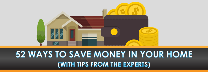 52 Ways to Save Money in Your Home (With Tips from the Experts)